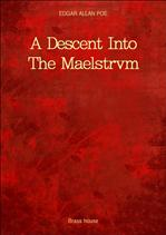 A Descent Into The Maelstrvm